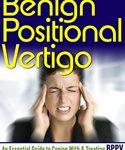 Benign Positional Vertigo: A Guide to Treating BPPV by Helen Wilcox