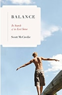 Balance, In Search of the Lost Sense by Scott McCredie