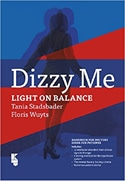 Dizzy Me, Light on Balance by Tania Stadsbader and Dr. Floris Wuyts