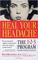 Heal Your Headache: The 1-2-3 Program for Taking Charge of Your Pain by David Buccholz