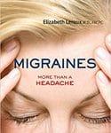 Migraines: More Than a Headache by Elizabeth Leroux
