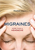Migraines: More Than a Headache by Elizabeth Leroux
