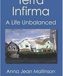 Terra Infirma: A Life Unbalanced by Anna Jean Mallinson