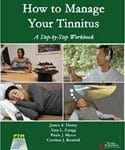 How to Manage Your Tinnitus, A Step-by-Step Workbook