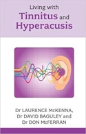 Living with Tinnitus and Hyperacusis by Drs. Lawrence McKenna, David Baguley and Don McFerran