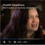 Global News BC: More Experts in Dizziness Needed