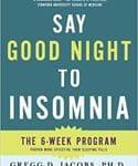 Say Goodnight to Insomnia: Six-week Drug-free Program Developed at Harvard Medical School