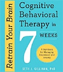 Retrain Your Brain: Cognitive Therapy in 7 Weeks