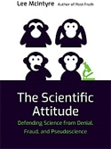 The Scientific Attitude: Defending Science from Denial, Fraud and Pseudoscience