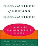 Sick and Tired of Feeling Sick and Tired: Living with Chronic Invisible Illness